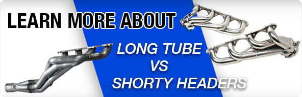 Learn More About Long Tube vs Shorty Headers