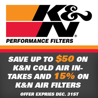 K&N - up to $50 off cold air intakes and 15% off Drop in Filters